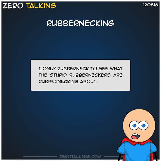 rubbernecking-zero-dean