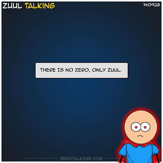 there-is-no-zero-only-zuul-zero-dean