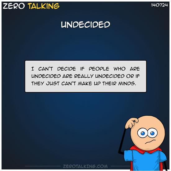 undecided-zero-dean
