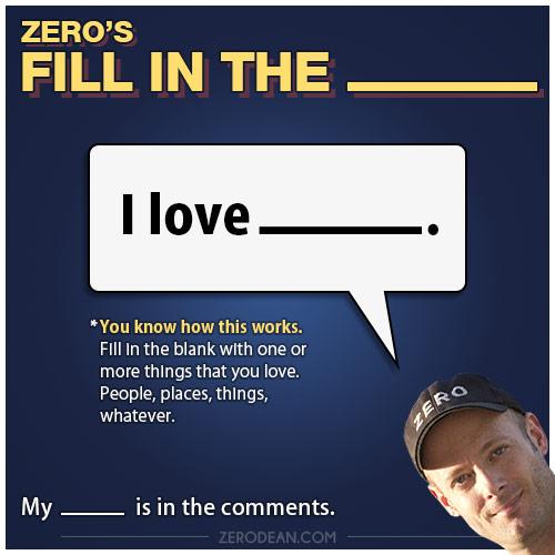zero-dean-fill-in-the-blank-i-love