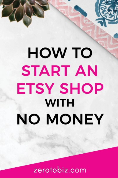 Getting started on Etsy when you have no money to invest