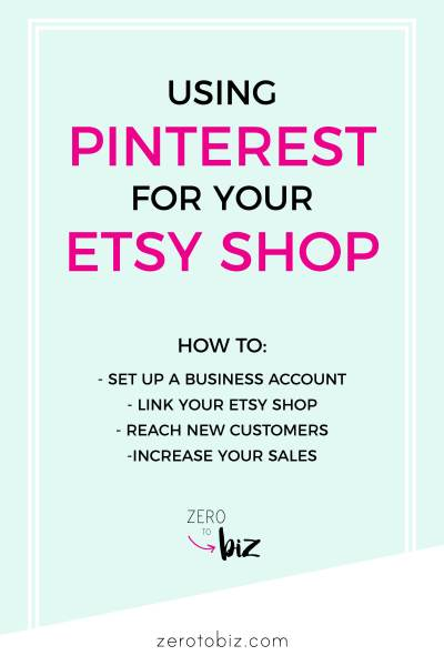 How to use Pinterest as an Etsy seller - set up a business account, link your Etsy shop, reach more buyers, increase sales!