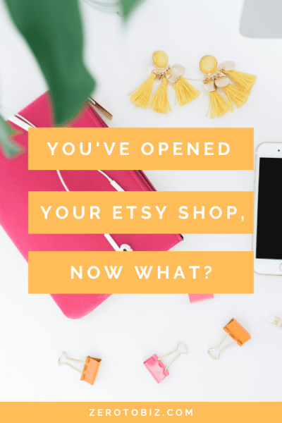 You've opened an Etsy shop, now what?