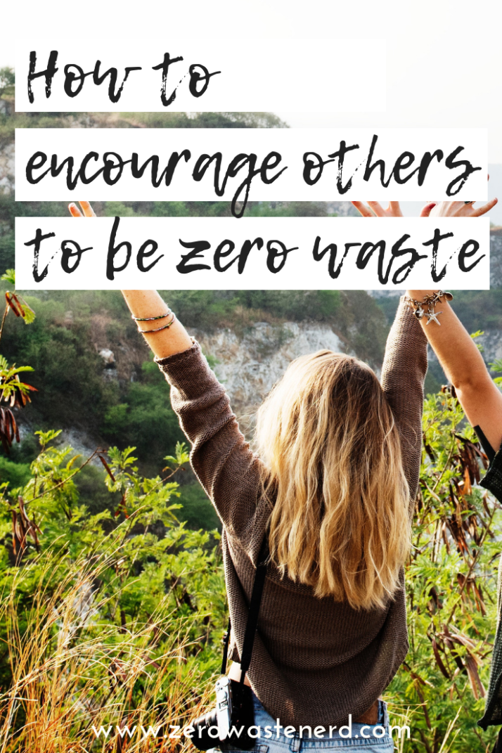 How to Encourage Others to Be Zero Waste