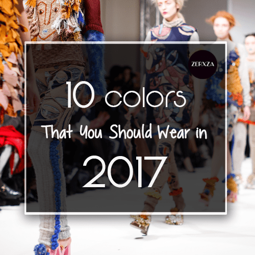 What Colors Should You Wear In 2017: Pantone Fashion