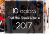 What Colors Should You Wear in 2017: Pantone Fashion Colors for Spring 2017