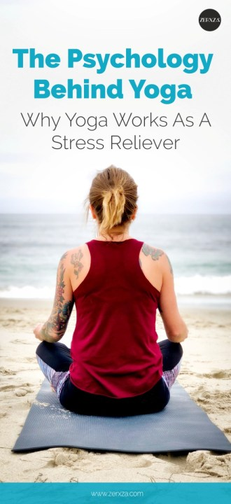 The Psychology Behind Yoga - Why Yoga Works for Relieving Stress