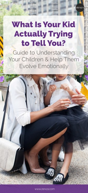 Understanding Your Child - What Is Your Kid Actually Telling You - Child's Emotional Development