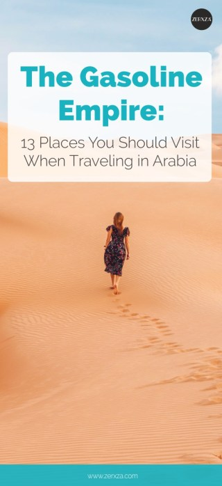 13 Wonders Among a Gasoline Empire - How to Travel in Arabia the Right Way