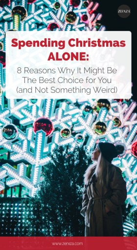 Spending Christmas Alone - 8 Reasons Why it Might Be the Best for You