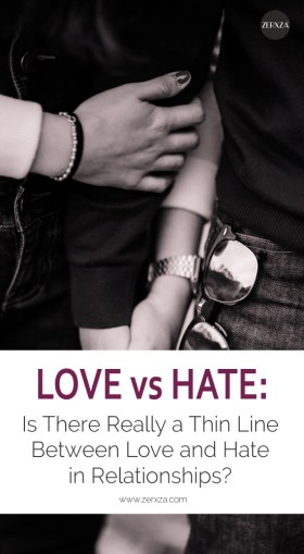 Thin Line Between Love and Hate in Relationships - What Is The Difference