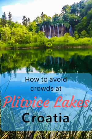 Travel tips for best viewpoints and how to avoid summer crowds in Plitvice Lakes, Croatia. Also, read where to stay near Plitvice Lakes to enjoy one of the most beautiful natural sights in Europe. #plitvicelakesnationalpark #plitvicewaterfalls #plitvicelakesaccommodation #plitvicelakestravelguide