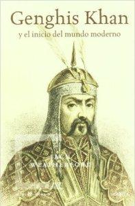 """Portada del libro """"Genghis Khan: y el inicio del mundo moderno"""" de Jack Weatherford"""