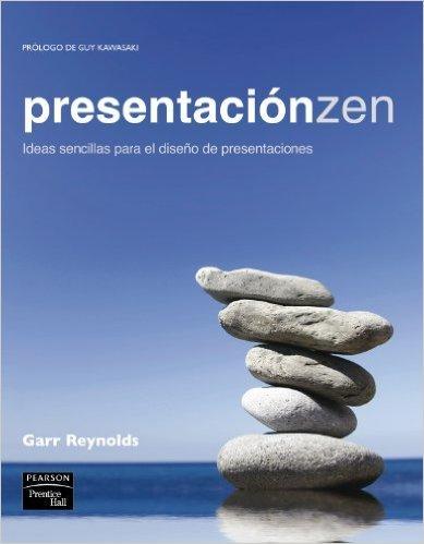 """Portada del libro """"Presentación Zen: Ideas sencillas para el diseño de presentaciones"""" de Garr Reynolds"""