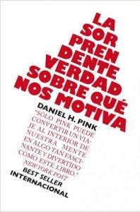 """Portada del libro """"La sorprendente verdad sobre qué nos motiva"""" de Daniel H. Pink"""
