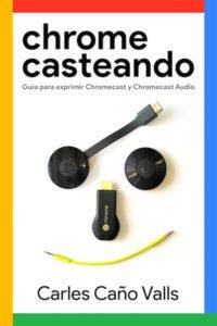 "Portada del libro ""Chromecasteando"" de Carles Caño Valls"