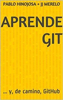 """Portada del libro """"Aprende GIT"""" de Pablo Hinojosa y JJ Merelo"""