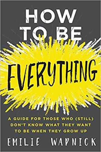 """Portada del libro """"How to Be Everything"""" de Emilie Wapnick"""
