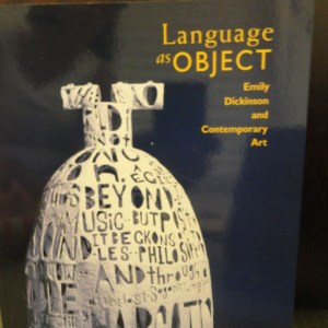 Vintage Language as OBJECT 1997 Emily Dickinson and Contemporary Art 103 Pages