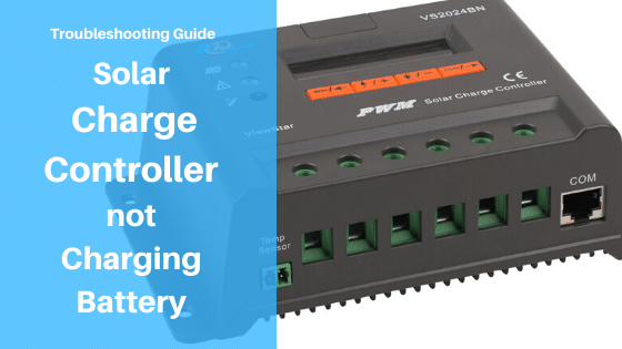 Solar Charge Controller Not Charging Battery Best Fix Guide