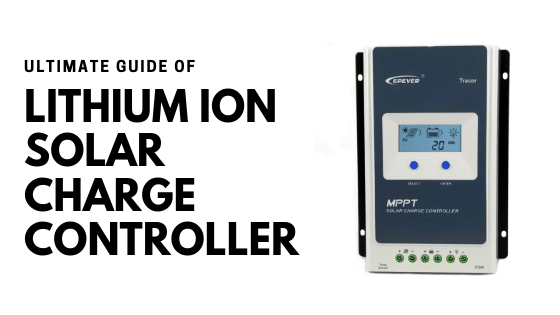 lithium ion solar charge controller guide