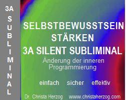 Selbstbewusstsein stärken 3A Silent Subliminal