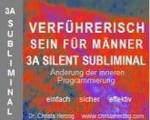 Verführerisch sein für Mäner 3A Silent Subliminal