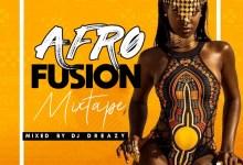 Afro Fusion Mix 2020 Episode 2 Dj Dreazy