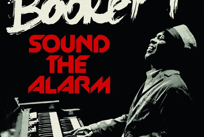 Booker T ft. Mayer Hawthorne – Sound The Alarm