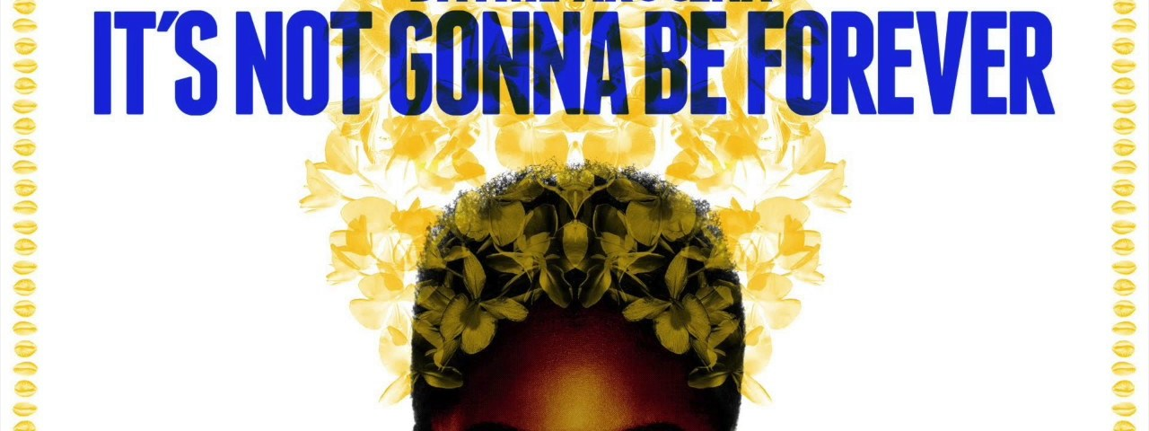 Dayme Arocena – It's Not Gonna Be Forever