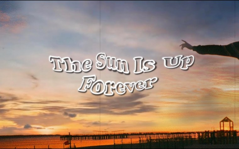 Illustration du clip The Sun Is Up Forever