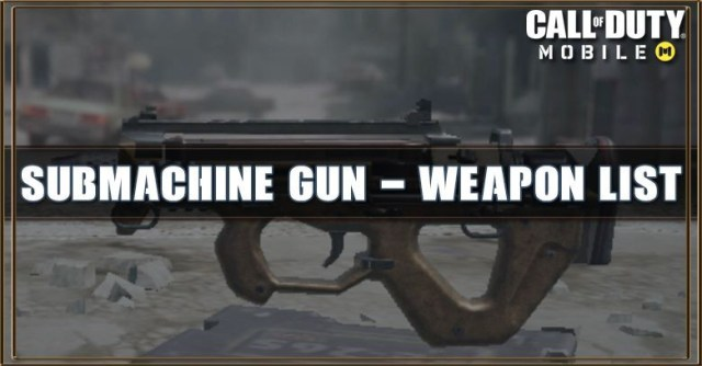 Call of Duty Mobile Submachine Gun - Weapon List