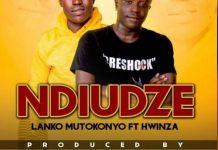 hwinza ft lanko mtokonyo ndiudze