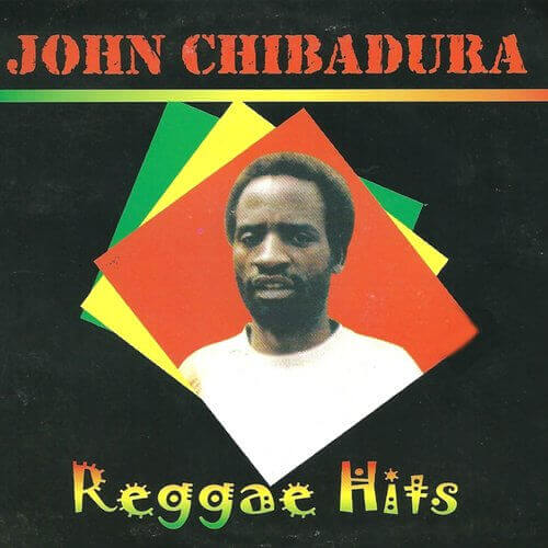 john chibadura reggae hits singles collection
