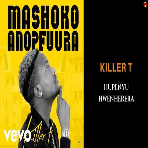 killer t hupenyu hwenherera