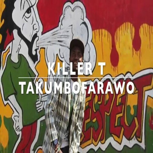killer t takumbofarawo