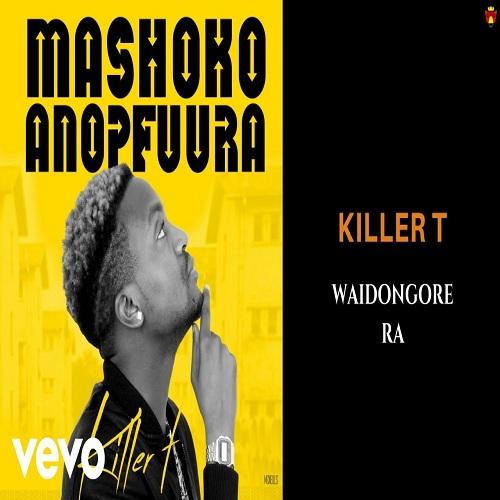killer t waidongorera