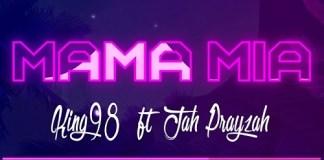 king 98 ft jah prayzah mama mia