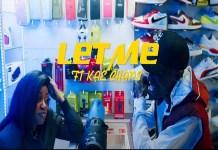 let me music video by takudzwa tk kae chaps