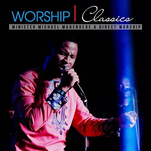 minister michael mahendere worship classics album