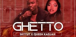 skyyut ft queen kadjah ghetto