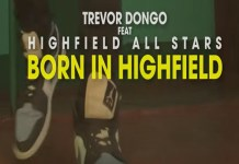 trevor dongo ft highfield all stars born in highfield