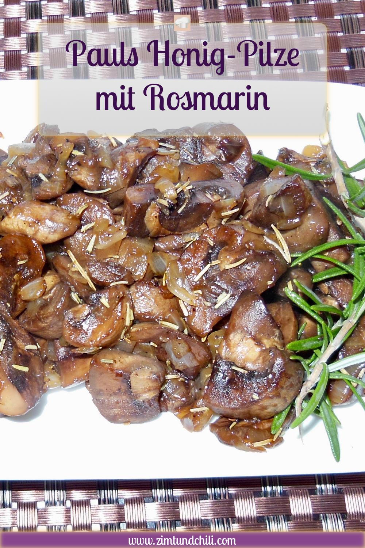 Pilze - Honig-Pilze - Rosmarin - Paul - Rezept - Herbst - Wildsaison - Honig - vegetarisch - Beilage - schnell - einfach