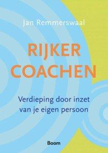 Rijker coachen recensie Jan Remmerswaal zinvollerleven,nl Als coach ben je zelf je belangrijkste instrument in je coaching!