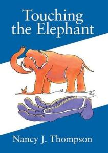 """touching the elephant book cover: Book title at the top """"Touching the Elephant"""", an image of an elephant standing on the palm of a hand, at the bottom """"Nancy J. Thompson"""""""