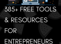 385+ Free Tools & Resources for Entrepreneurs and Startups  - 385 Free Tools Resources for Entrepreneurs and Startups - We help you grow your online business  - 385 Free Tools Resources for Entrepreneurs and Startups - We help you grow your online business