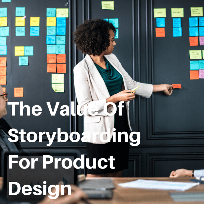 The Value Of Storyboarding For Product Design