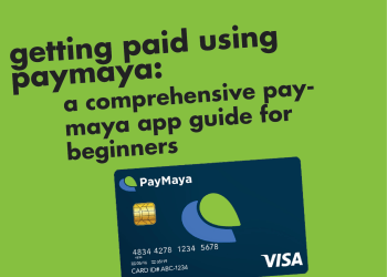 Getting Paid using Paymaya : A Comprehensive Paymaya App Guide for Beginners