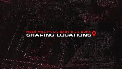 [Hot MP3] Meek Mill Feat. Lil Baby & Lil Durk - Sharing Locations