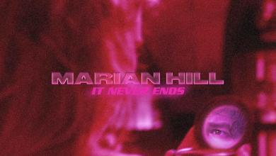 MP3: Marian Hill - It Never Ends